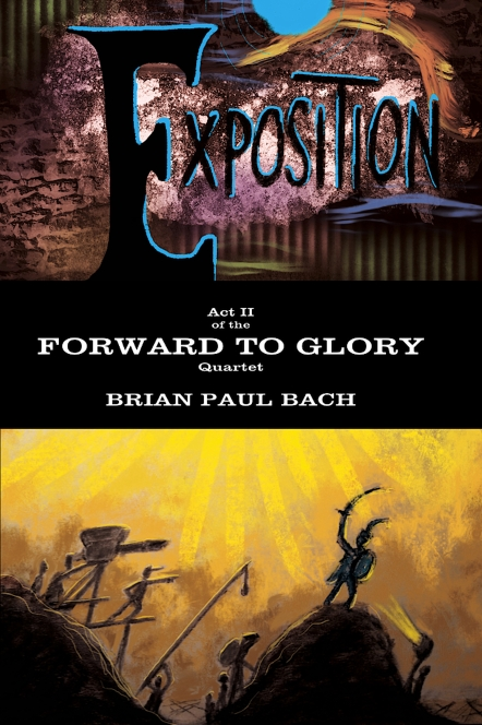 Bach-Forward To Glory II. EXPOSITION Front Cover 300dpi for Gareth.jpg