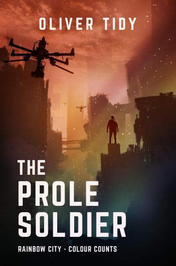 The Prole Soldier - Oliver Tidy - Book Cover.jpg