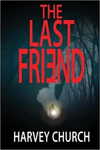 The Last Friend - Harvey Church - Book Cover.jpg
